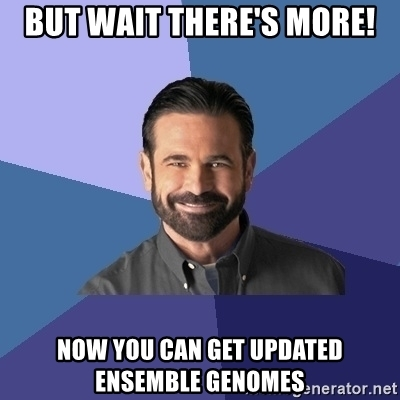 but-wait-theres-more-now-you-can-get-updated-ensemble-genomes